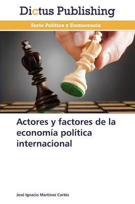 Actores y factores de la economía política internacional