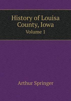 History of Louisa County, Iowa Volume 1