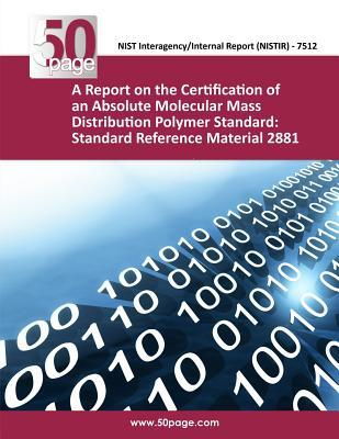 A Report on the Certification of an Absolute Molecular Mass Distribution Polymer Standard