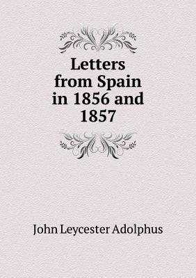 Letters from Spain in 1856 and 1857