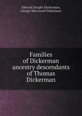 Families of Dickerman Ancestry Descendants of Thomas Dickerman