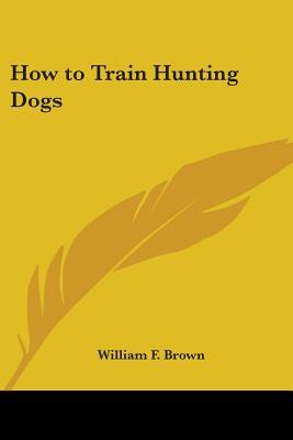 How to Train Hunting Dogs
