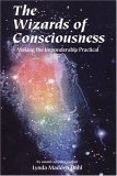 The Wizards of Consciousness