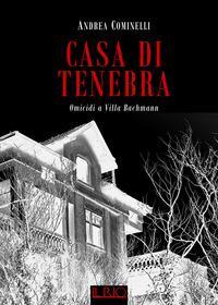 Casa di Tenebra. Omicidi a villa Bachmann