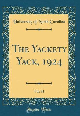 The Yackety Yack, 1924, Vol. 34 (Classic Reprint)