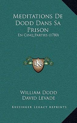 Meditations de Dodd Dans Sa Prison Meditations de Dodd Dans Sa Prison