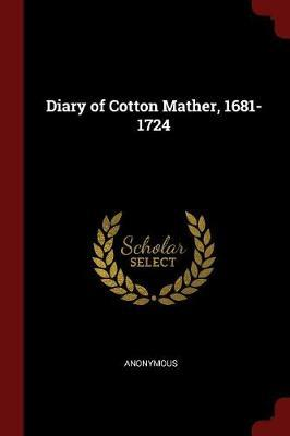 Diary of Cotton Mather, 1681-1724