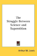 The Struggle Between Science and Superstition
