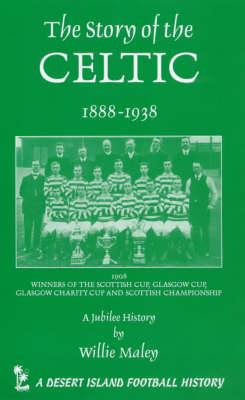 The Story of the Celtic, 1888-1938