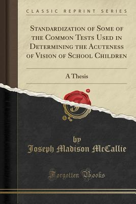 Standardization of Some of the Common Tests Used in Determining the Acuteness of Vision of School Children