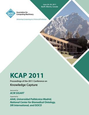 KCAP 2011 Proceedings of the 2011 Conference on Knowledge Capture