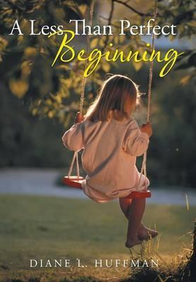 A Less Than Perfect Beginning