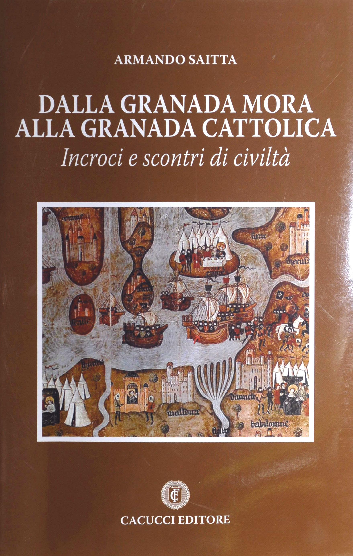 Dalla Granada mora alla Granada cattolica