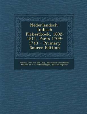 Nederlandsch-Indisch Plakaatboek, 1602-1811, Parts 1709-1743 - Primary Source Edition