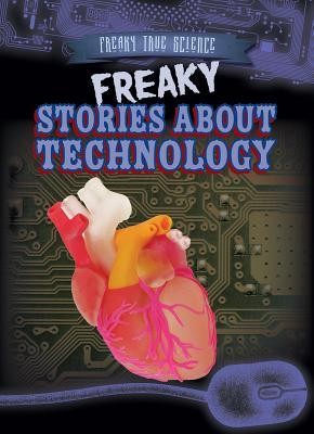 Freaky Stories About Technology