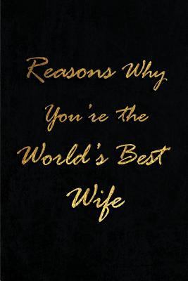Reasons Why You're the World's Best Wife