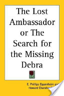 The Lost Ambassador Or the Search for the Missing Debra