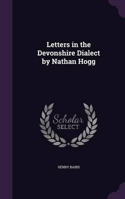 Letters in the Devonshire Dialect by Nathan Hogg