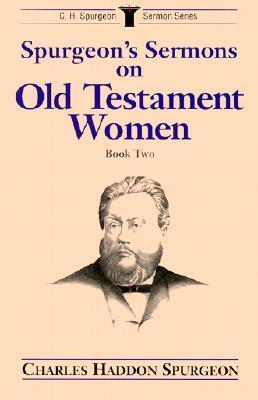 Spurgeon's Sermons on Old Testament Women