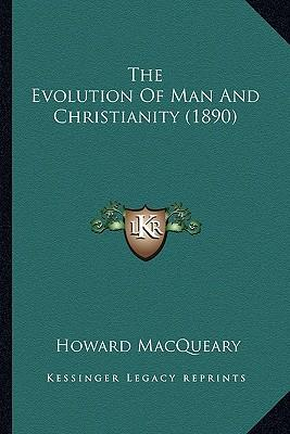 The Evolution of Man and Christianity (1890)