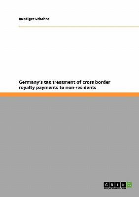 Germany's tax treatment of cross border royalty payments to non-residents