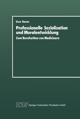 Professionelle Sozialisation Und Moralentwicklung