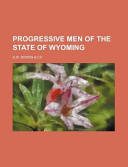 Progressive Men of the State of Wyoming