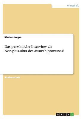 Das persönliche Interview als Non-plus-ultra des Auswahlprozesses?