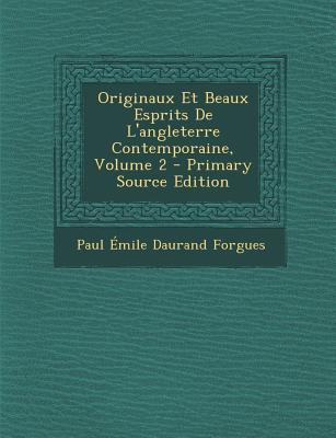 Originaux Et Beaux Esprits de L'Angleterre Contemporaine, Volume 2