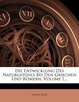 Die Entwicklung Des Naturgefühls Bei Den Griechen Und Römern, Volume 1...