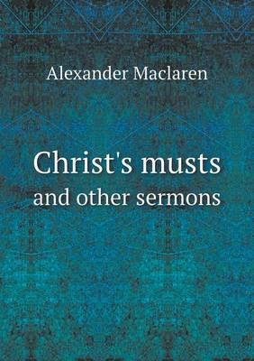 Christ's Musts and Other Sermons