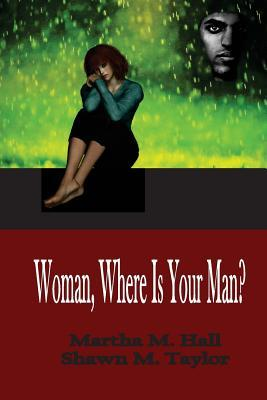 Woman, Where Is Your Man?