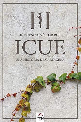 ICUE, una historia de Cartagena