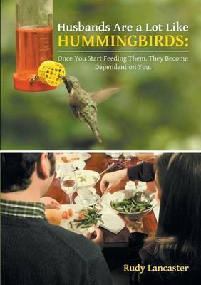 Husbands Are a Lot Like Hummingbirds