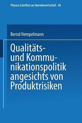 Qualitäts- Und Kommunikationspolitik Angesichts Von Produktrisiken