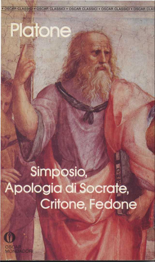 Simposio-Apologia di Socrate-Critone-Fedone