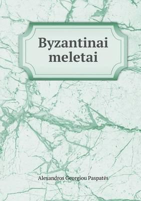 Byzantinai Meletai