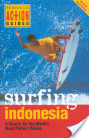 Action Guide: Surfing Indonesia, 3rd Ed.