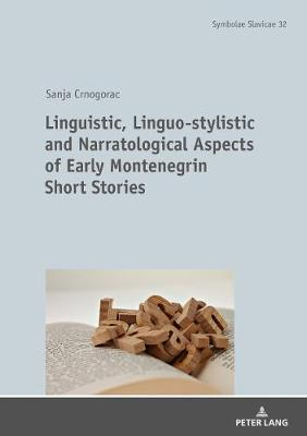 Linguistic, Linguo-stylistic and Narratological Aspects of Early Montenegrin Short Stories