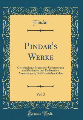 Pindar's Werke, Vol. 3