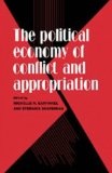 The Political Economy of Conflict and Appropriation
