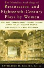 Restoration and Eighteenth-century Plays By Women, The Meridian Anthology Of