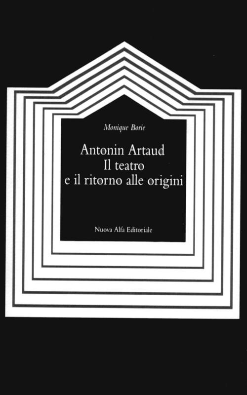 Antonin Artaud. Il teatro e il ritorno alle origini
