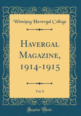 Havergal Magazine, 1914-1915, Vol. 8 (Classic Reprint)