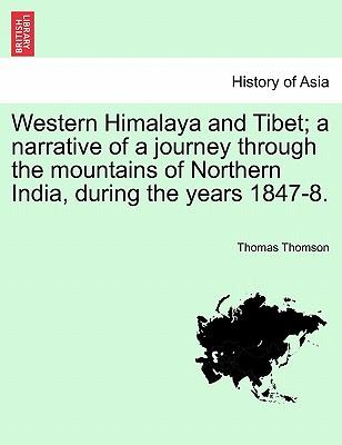 Western Himalaya and Tibet; a narrative of a journey through the mountains of Northern India, during the years 1847-8