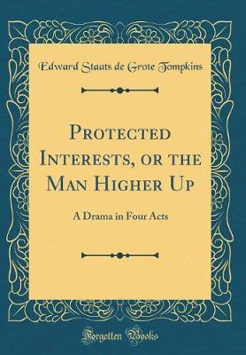 Protected Interests, or the Man Higher Up