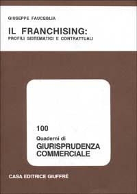 Il franchising: profili sistematici e contrattuali