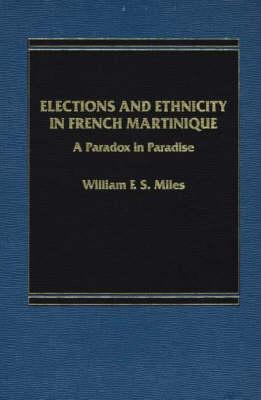 Elections and Ethnicity in French Martinique