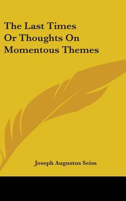 The Last Times or Thoughts on Momentous Themes