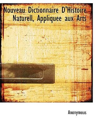 Nouveau Dictionnaire D'Histoire Naturell, Appliquee aux Arts